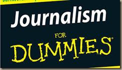 journalism for dummies