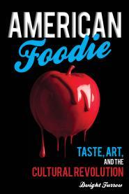 American Foodie by Dwight Furrow